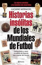 FIFA WORLD CUP HISTORIAS INSOLITAS - Unusual Stories Soccer Book 2010