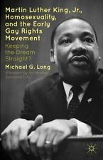 Martin Luther King, Jr. , Homosexuality, and the Early Gay Rights Movement :...