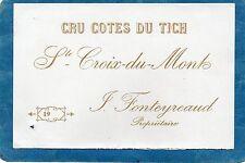 STE CROIX DU MONT VIEILLE ETIQUETTE CRU COTES DU TICH 1900/1920 RARE     §08/02§