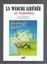 LA MANCHE LIBEREE ET MEURTRIE AUGUSTIN LE MARESQUIER ISOETE 1994