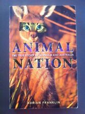 ANIMAL NATION By Adrian Franklin Australia History Nature Pets Wild