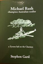 Michael rush- champion Australian sculler Tyrone lad on the Clarence