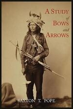 A Study of Bows and Arrows by Saxton T. Pope-Testing of Bows Around the World