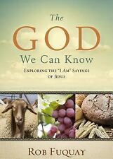 The God We Can Know by Rob Fuquay