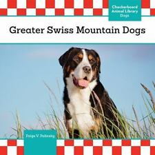 Greater Swiss Mountain Dogs by Paige V. Polinsky (2016, Hardcover)