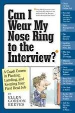 Good, Can I Wear My Nose Ring to the Interview: A Crash Course in Finding, and K