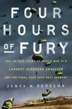 Four Hours of Fury: The Untold Story of World War II's Largest Airborne Invasion
