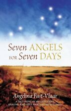 Seven Angels For Seven Days: A True Story of My. Fast-Viaar, Angelina.#