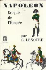 G. LENOTRE NAPOLEON CROQUIS DE L'EPOPEE