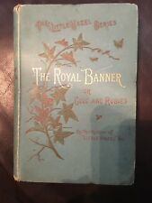The Royal Banner or Gold and Rubies EDITION - 1890 by T. Nelson & Sons