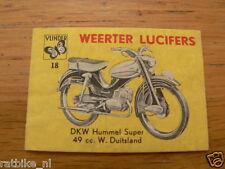 B18 WEERTER LUCIFERS,MATCHBOX LABELS DKW HUMMEL SUPER BROMFIETS,MOPED