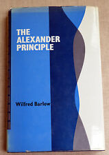 THE ALEXANDER PRINCIPLE Barlow.1973. How to use your body,stance, muscles,limbs