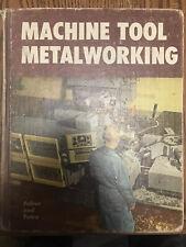1961 Machine Tool Metal Working (1st Edition) by John L. Feirer & Earl E. Tatro