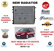 FOR SEAT IBIZA Mk V ST ESTATE 6J8 6P8 1.0 1.2 1.4 2010-> NEW RADIATOR OE QUALITY