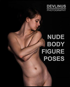 Photography Devlinus-Nude Body Figure Poses BOOK NEW