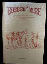 """BOBBED"" WIRE Illustrated Guide To ID & Classify BARBED Wire by JACK GLOVER 1966"