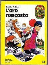 Franklin W. Dixon - L'ORO NASCOSTO - Giallo dei Ragazzi Mondadori 1971