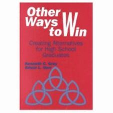 NEW! Other Ways to Win : Creating Alternatives for High School Graduates