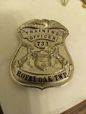 Vintage Royal Oak TWP Michigan Police Training Officer Badge. Weyhing Brothers
