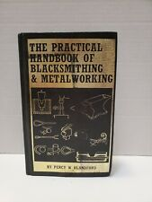 The Practical Handbook of Blacksmithing & Metalworking by Percy W. Blandford 1st