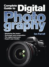 Complete Guide to Digital Photography,Ian Farrell