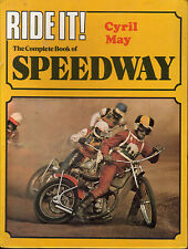 Ride It! - Complete Book of Speedway, Cyril May (1976, Hardcover)