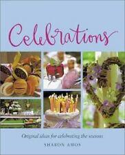 Celebrations: Original Ideas for Celebrating the Seasons, Sharon Amos, Very Good