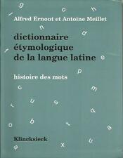 ERNOUT,MEILLET  DICTIONNAIRE ETYMOLOGIQUE DE LA LANGUE LATINE KLINCKSIECK