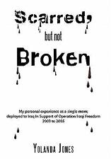 Scarred, but not Broken : My Personal Experience as a Single Mom; Deployed to...