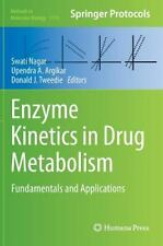 Enzyme Kinetics in Drug Metabolism : Fundamentals and Applications: By Nagar,...