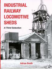 Industrial Railway Locomotive Sheds - a third selection