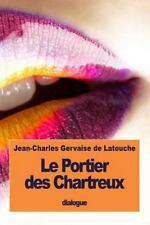 Le Portier des Chartreux by Jean-Charles de Latouche (2016, Paperback)