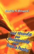 Odd Words for Crosswords and People in Puzzles by Bentley Bougard (2005,...
