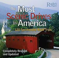 Most Scenic Drives in America : 120 Spectacular Road Trips
