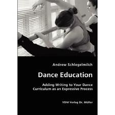 Dance Education - Adding Writing to Your Dance Curriculum As an Expressive...