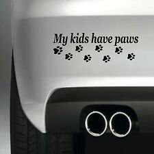 My kids have paw prints BUMPER STICKER FUNNY CAR WINDOW STICKER VINYL DECAL