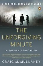 The Unforgiving Minute: A Soldier's Education, Mullaney, Craig M., Good Book