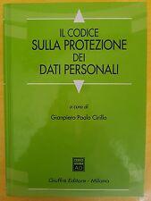 CIRILLO - IL CODICE SULLA PROTEZIONE DEI DATI PERSONALI - GIUFFRE' EDITORE 2004