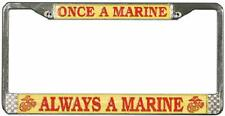 USMC ONCE A MARINE ALWAYS A MARINE METAL LICENSE PLATE FRAME - MADE IN THE USA!