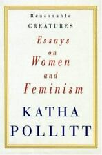 Reasonable Creatures: Essays on Women and Feminism by Pollitt, Katha, Good Book