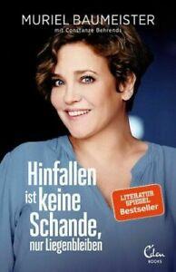 Hinfallen ist keine Schande, nur Liegenbleiben von Muriel Baumeister UNGELESEN