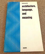 RARE Donald Preziosi Architecture, Language, and Meaning Approaches to Semiotics