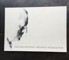 MIES VAN DER ROHE: ARCHITECT AS EDUCATOR