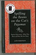 Spilling the Beans on the Cat's Pajamas: Popular Expressions-What They Mean and