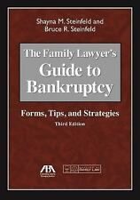 The Family Lawyer's Guide to Bankruptcy: Forms, Tips, and Strategies