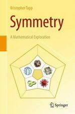 Symmetry: A Mathematical Exploration, Tapp, Kristopher, Very Good Book
