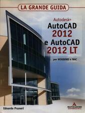 AUTODESK AUTOCAD 2012 E AUTOCAD 2012 LT PRIMA EDIZIONE PRUNERI EDOARDO