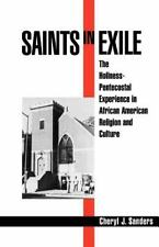 Religion in America: Saints in Exile : The Holiness-Pentecostal Experience in...