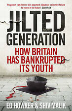 Jilted Generation: How Britain Has Bankrupted Its Youth, 1848316232, New Book