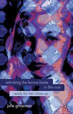 Rethinking the Femme Fatale in Film Noir: Ready for Her Close-Up (Paperback or S